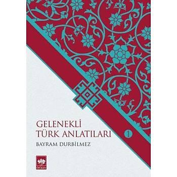Gelenekli Türk Anlatýlarý 1