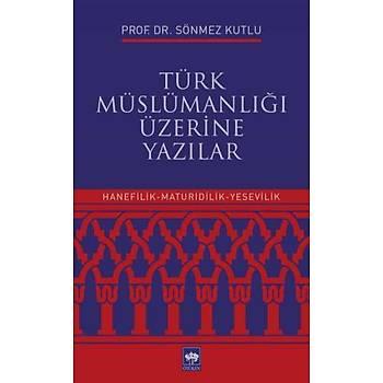 Türk Müslümanlýðý Üzerine Yazýlar