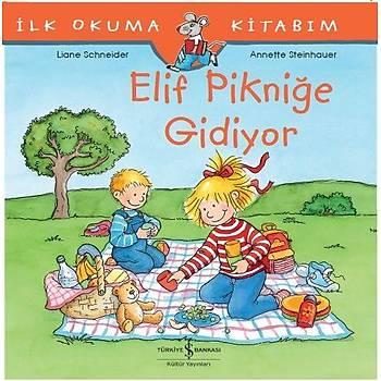 Ilk Okuma Kitabim - Elif Piknige Gidiyor