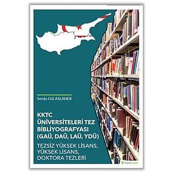 KKTC Üniversiteleri Tez Bibliyografyasý GAÜ, DAÜ, LAÜ, YDÜ