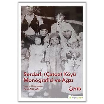 Serdarlý Çatoz Köyü Monografisi ve Aðzý