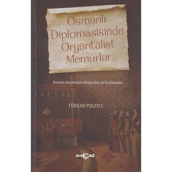 Osmanlý Diplomasisinde Oryantalist Memurlar