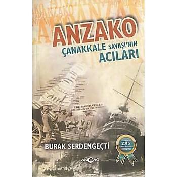 Anzako Çanakkale Savaþýnýn Acýlarý