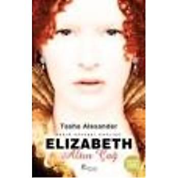 Elizabeth: Altýn Çað Tasha Alexander Artemis Yayýnlarý