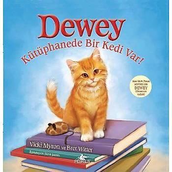 Dewey: Kütüphanede Bir Kedi Var! V.Myron-B.Witter Pegasus Yayýnlarý