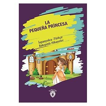 La Pequena Princesa-Ýspanyolca Türkçe Bakýþýmlý Hikayeler Dorlion Yayýnlarý Kolektif Dorlion Yayýnlarý