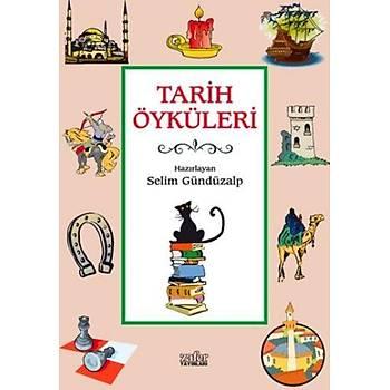 Tarih Öyküleri Selim Gündüzalp Zafer Yayýnlarý