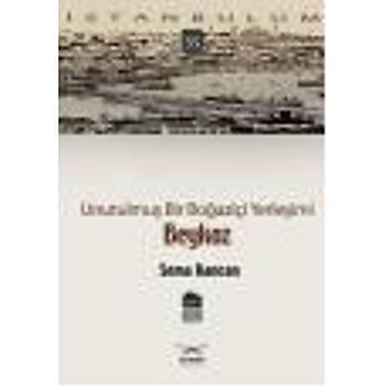 Ýstanbulum-35: Unutulmuþ Bir Boðaziçi Yerleþimi