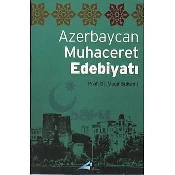 Azerbaycan Muhacerat Edebiyatý Vagif Sultanlý Avrupa Yakasý Yayýnlarý