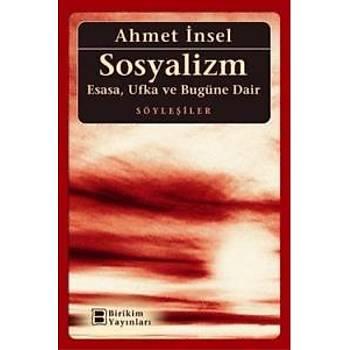 Sosyalizm (Esasa, Ufka ve Bugüne Dair)-KAMPANYALI Ahmet Ýnsel Birikim Yayýnlarý