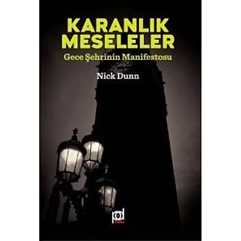 Karanlýk Meseleler-Gece Þehrinin Manifestosu Nick Dunn Pales Yayýnlarý
