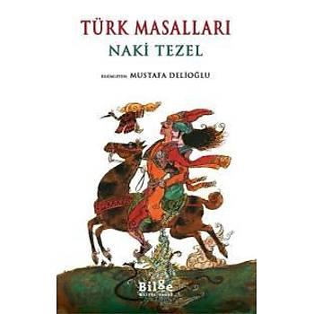Türk Masallarý Naki Tezel Bilge Kültür Sanat Yayýnlarý