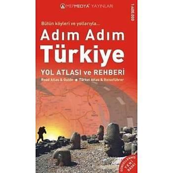 Adým Adým Türkiye Yol Atlasý ve Rehberi-KAMP. Mepmedya Yayýnlarý Kolektif Mepmedya Yayýnlarý