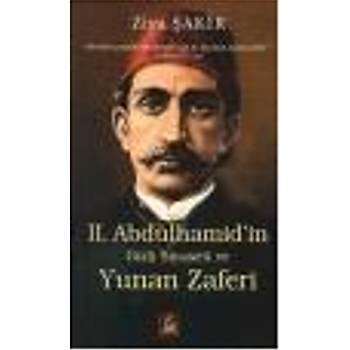 II. Abdülhamid'in Gizli Siyaseti ve Yunan Zaferi Ziya Þakir Ýlgi Kültür Sanat Yayýncýlýk