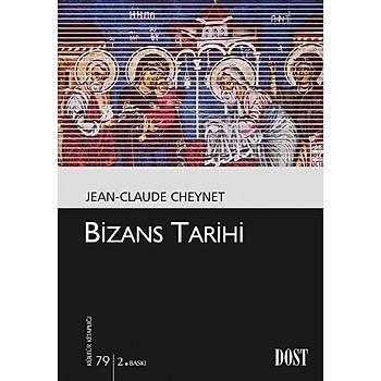 Kültür Kitaplýðý 079 Bizans Tarihi Jean-Claude Cheynet Dost Kitabevi Yayýnlarý
