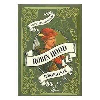 Resimli Dünya Klasikleri Robin Hood (Ciltli) Howard Pyle Çocuk Gezegeni
