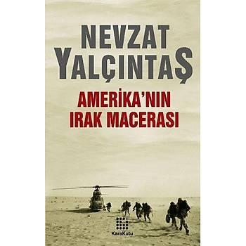 Amerika'nýn Irak Macerasý Nevzat Yalçýntaþ KaraKutu Yayýnlarý