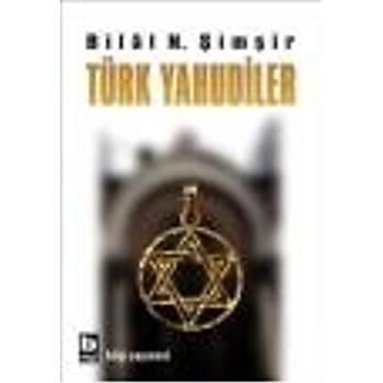 Türk Yahudiler Bilal N. Þimþir Bilgi Yayýnevi