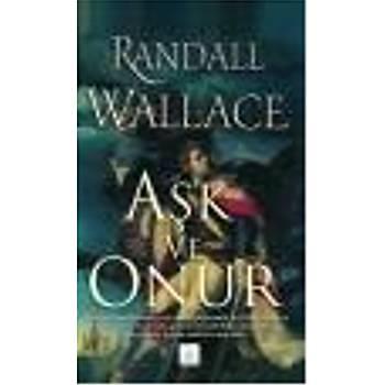 Aþk ve Onur Randall Wallace Kyrhos Yayýnlarý