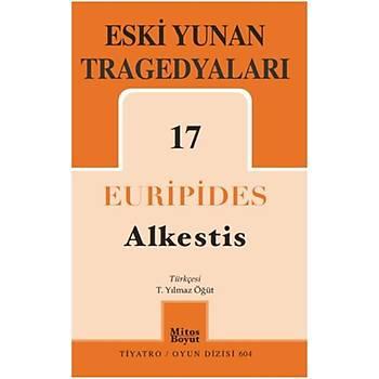 Eski Yunan Tragedyalarý-17 : Alkestis Euripides Mitos-Boyut Yayýnlarý