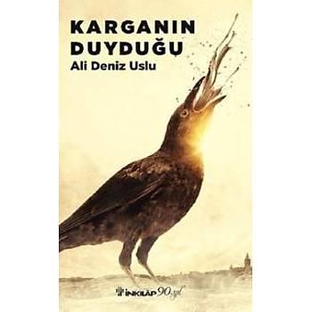 Karganýn Duyduðu Ali Deniz Uslu Ýnkýlap Kitabevi