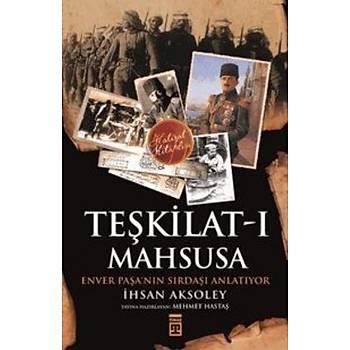 Teþkilat-ý Mahsusa Enver Paþanýn Sýrdaþý Anlatýyor Ýhsan Aksoley Timaþ Tarih