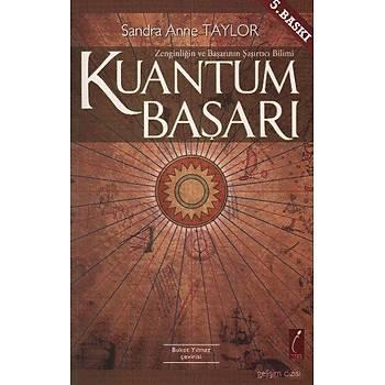 Kuantum Baþarý (Zenginliðin ve Baþarýnýn Þaþýrtýcý Bilimi) Sandra Anne Taylor Crea Yayýncýlýk