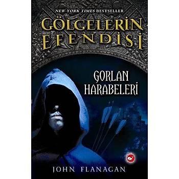 Gölgelerin Efendisi 1 Gorlan Harabeleri John Flanagan Beyaz Balina Yayýnlarý