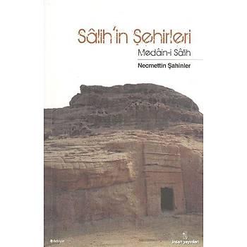 Salih'in Þehirleri (Medain-i Salih) Necmettin Þahinler Ýnsan Yayýnlarý