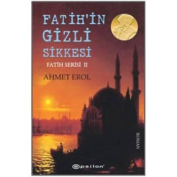 Fatih?in Gizli Sikkesi - Fatih Serisi II Ahmet Erol Epsilon Yayýncýlýk