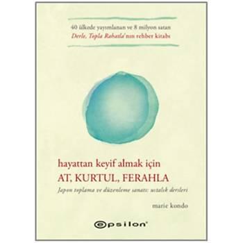 Hayattan Keyif Almak Ýçin - At Kurtul Ferahla Marie Kondo Epsilon Yayýncýlýk