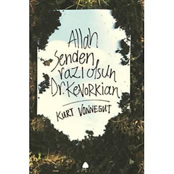 Allah Senden Razý Olsun  Dr. Kevorkian Kurt Vonnegut A.P.R.I.L Yayýncýlýk