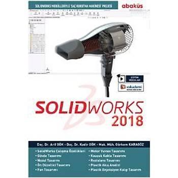 SolidWorks 2018-Eðitim Videolu Arif Gök-Kadir Gök-Görkem Karagöz Abaküs Yayýnlarý