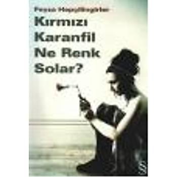 Kýrmýzý Karanfil Ne Renk Solar? Feyza Hepçilingirler Everest Yayýnlarý