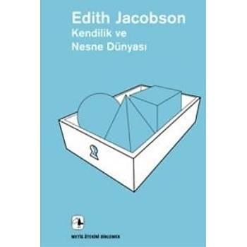 Kendilik ve Nesne Dünyasý Edith Jacobson Metis Yayýnlarý