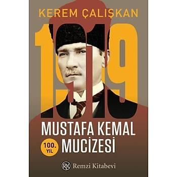 1919 Mustafa Kemal Mucizesi Kerem Çalýþkan Remzi Kitabevi