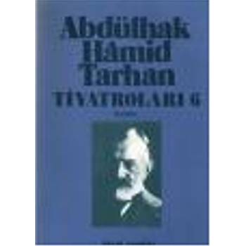 Abdülhak Hamid Tarhan Tiyatrolarý-6 Kanbur Abdülhak Hamid Tarhan  Dergah Yayýnlarý