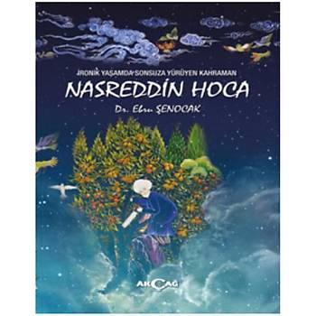Ýronik Yaþamda Sonsuza Yürüyen Kahraman - Nasreddin Hoca Ebru Þenocak Akçað Yayýnlarý