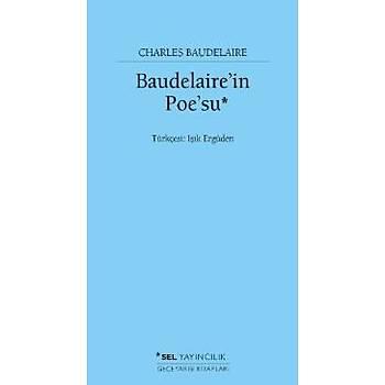 Baudelaire'nin Poe'su Charles Baudelaire Sel Yayýncýlýk