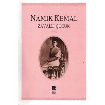 Zavallý Çocuk Namýk Kemal Bilge Kültür Sanat Yayýnlarý