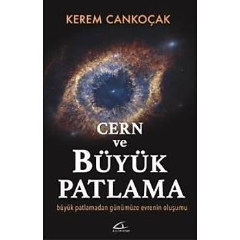 Cern ve Büyük Patlama Kerem Cankoçak Asi Kitap