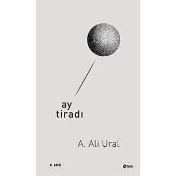 Ay Tiradý Ali Ural Þule Yayýnlarý
