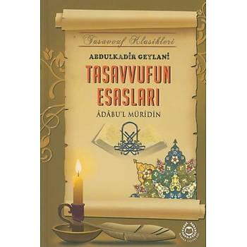 Tasavvufun Esaslarý Tasavvuf Klasikleri - Adabul Müridin Abdulkadir Geylani Bahar Yayýnlarý