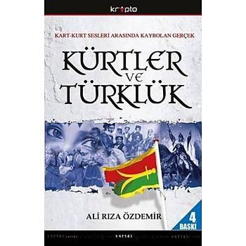 Kart-Kurt Arasýnda Kaybolan Gerçek / Kürtler ve Türklük Ali Rýza Özdemir Kripto Kitaplar
