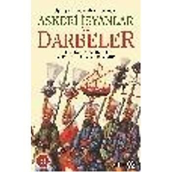 Osmanlý Ýmparatorluðu'nda Askeri Ýsyanlar ve Darbeler E.Afyoncu-A.Önal-U.Demir Yeditepe Yayýnevi