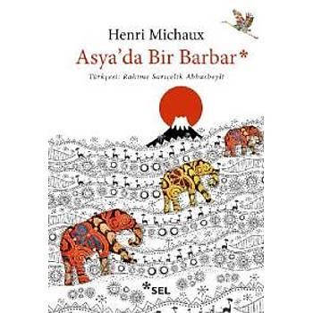 Asyada Bir Barbar Henri Michaux Sel Yayýncýlýk