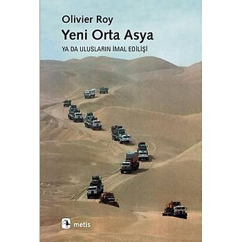 Yeni Orta Asya Oliver Roy Metis Yayýnlarý