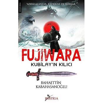 Fujiwara (Kubilay'ýn Kýlýcý) Bahaettin Kabahasanoðlu Postiga Yayýnlarý