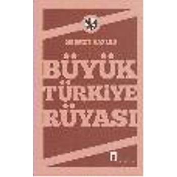 Büyük Türkiye Rüyasý Mehmet Kaplan Dergah Yayýnlarý
