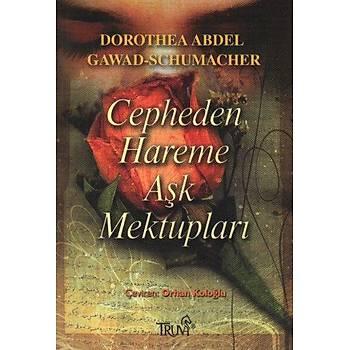 Cepheden Hareme Aþk Mektuplarý D. Abdel Gawad-Schumacher Truva Yayýnlarý